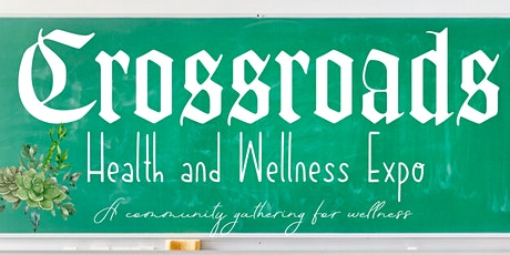 Crossroads Health & Wellness Expo tickets