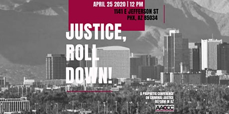 JUSTICE, ROLL DOWN: An Amos 5:24 Approach to Criminal Justice Reform in AZ tickets