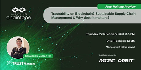 Traceability on Blockchain? Sustainable Supply Chain & Why does it matters? tickets
