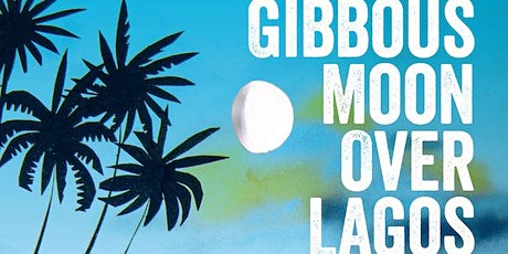 Book Launch: Gibbous Moon Over Lagos tickets