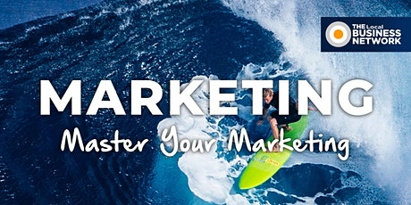 Master Your Marketing with The Local Business Network (Coolum to Hinterland) tickets