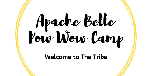 Apache Belle Pow Wow Camp 2020