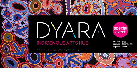 Dyara Indigenous Arts Hub panel and shopping experience tickets
