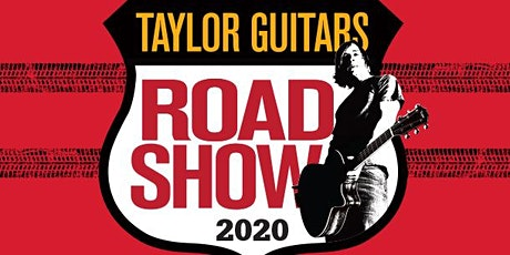 Taylor Guitars 2020 Road Show   Modern Musician tickets