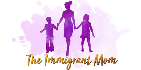 The Immigrant Mom Conference 2.0 tickets