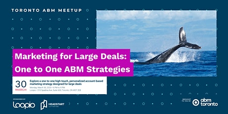 Marketing for Large Deals: One to One ABM Strategies tickets