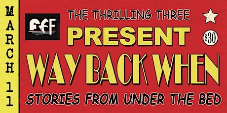 Way Back When: Stories from Under the Bed tickets