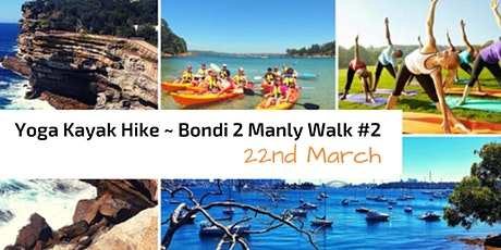 Wellness Yoga Kayak & Hike ~ Bondi 2 Manly ~ #2  Watsons Bay to Rose Bay tickets