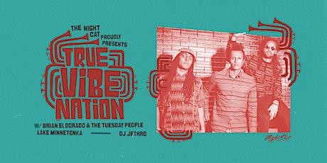 True Vibenation w/ Brian El Dorado & The Tuesday People tickets