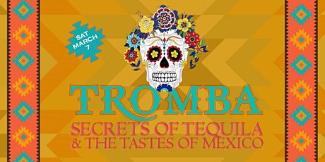 Tromba - Secrets of Tequila & the Tastes of Mexico tickets