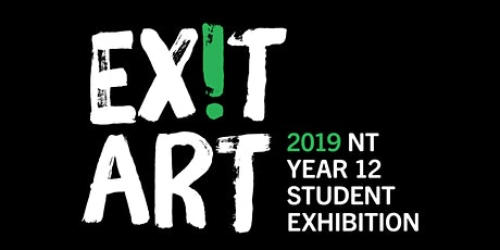 Exit Art: 2019 NT Year 12 Student Exhibition Opening tickets