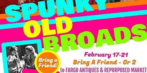 Celebrating Spunky Old Broads - Bring-A-Friend Event At FARM!