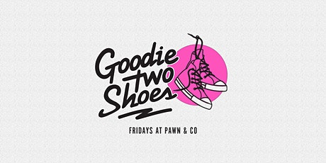 Goody Two Shoes - The Launch tickets