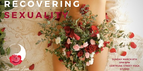 Recovering Sexuality - Feminine Love (March Full Moon Circle) tickets