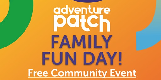 Adventure Patch Family Fun Day