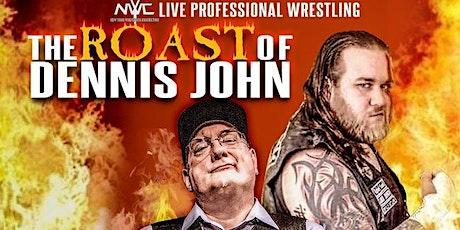 "SWA Wrestling presents ""The Roast Of Dennis John"" tickets"
