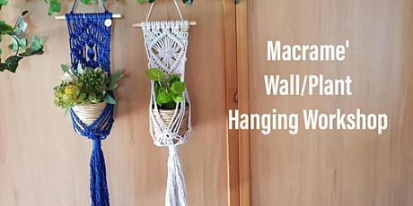 MACRAME' WALL/PLANT HANGING WORKSHOP tickets