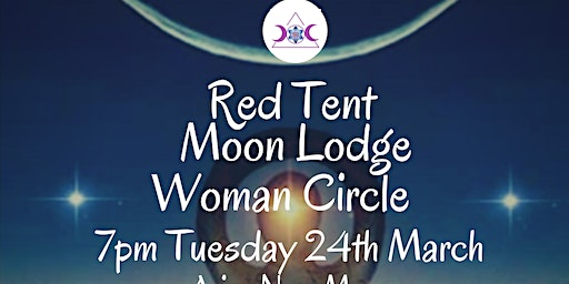 Red Tent Moon Lodge Woman Circle March