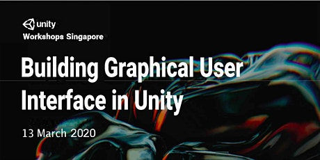 Unity Workshops Singapore - Building Graphical User Interface in Unity (Hands-On Workshop) tickets