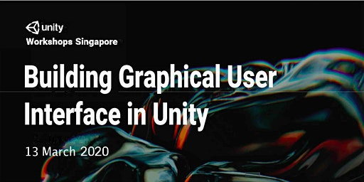 Unity Workshops Singapore - Building Graphical User Interface in Unity (Hands-On Workshop)