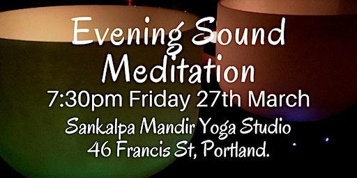 Evening Sound Meditation ~ Portland