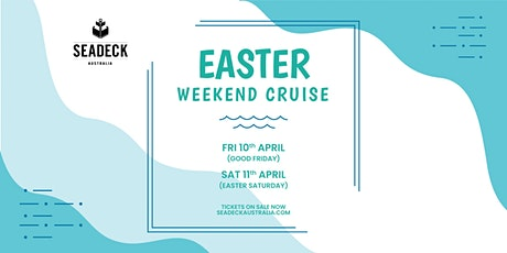 Seadeck Easter Sat  Cruise - Sat 11th April tickets