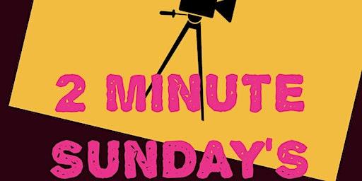 2 Minute Sunday's