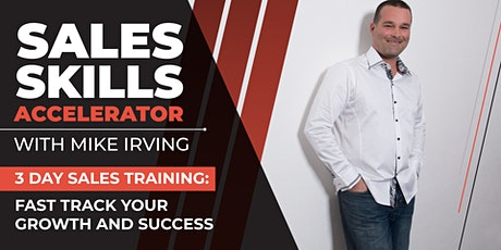 The Sales Skills Accelerator: Completely FREE 3 Day Sales Training Workshop tickets