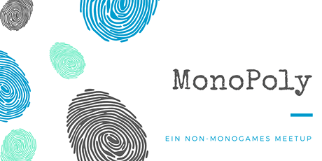 MonoPoly - Ein non-monogames Meetup #April 2020 Edition Tickets