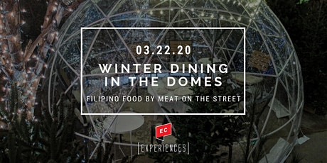 Winter Dining in the Domes - Filipino Food by Meat on the Street tickets