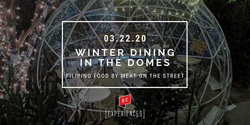 Winter Dining in the Domes - Filipino Food by Meat on the Street