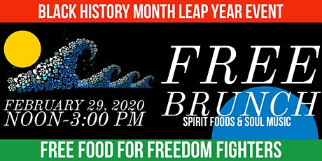 FREE BRUNCH: BLACK HISTORY MONTH LEAP YEAR EVENT tickets