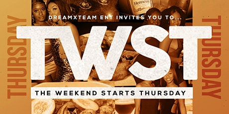TWST • THE WEEKEND STARTS THURSDAY tickets
