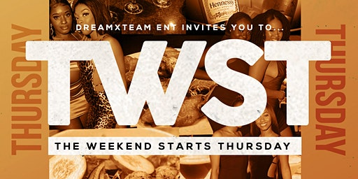 TWST • THE WEEKEND STARTS THURSDAY