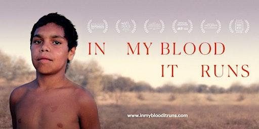 In My Blood It Runs - Encore Screening - Mon 16th March - Newcastle