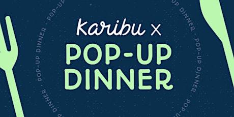 KARIBU POP-UP DINNER | SPRING EDITION tickets