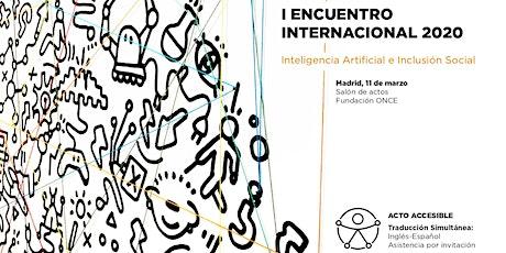 I ENCUENTRO INTERNACIONAL IA E INCLUSIÓN SOCIAL entradas