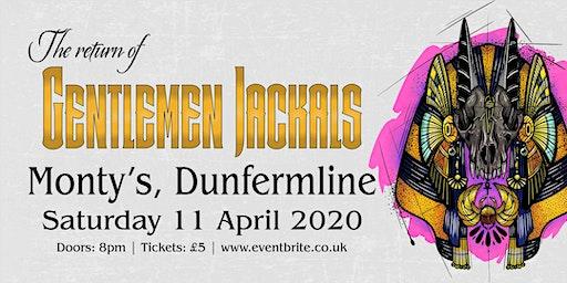 'The Return of Gentlemen Jackals' - Live @ Monty's, Dunfermline