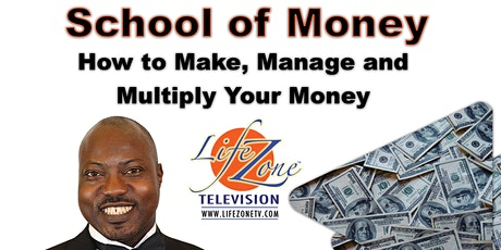 School of Money - How to Make, Manage and Multiply Your Money tickets
