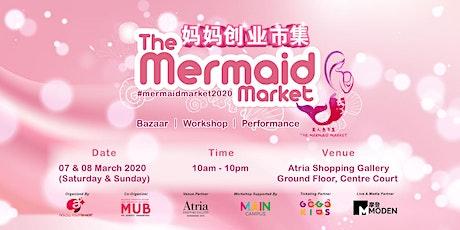 2020 The Mermaid Market 美人鱼市集 4.0 tickets