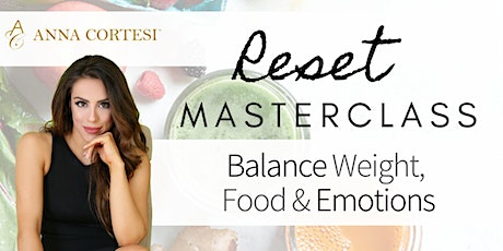 Free RESET Masterclass - Balance Weight, Food & Emotions tickets