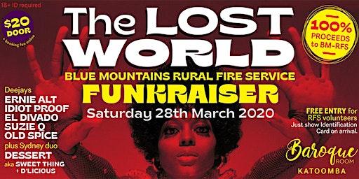 The LOST WORLD RFS Funkraiser