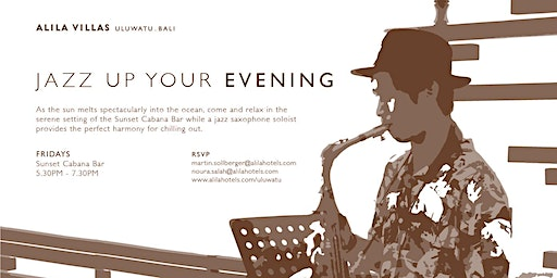 Alila Villas Uluwatu : Jazz Up Your Evening