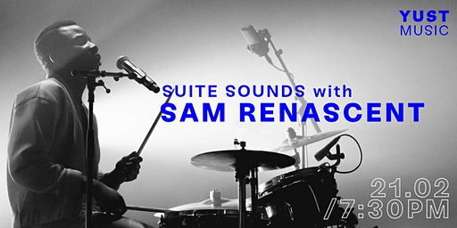 YUST Music presents Suite Sounds with Sam Renascent