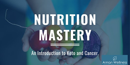 Nutrition Mastery - An Introduction to Keto and Cancer