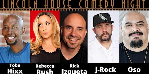 Lincoln House Comedy Night (Tobe Hixx, Rick Izqueta, J-Rock, Oso + more)
