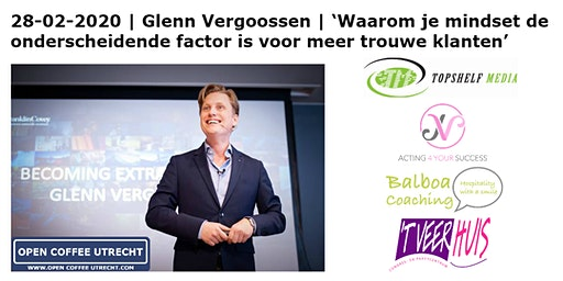 Open Coffee Utrecht | 28-02-2020. Netwerkevent & Masterclass 'Mindset Voor Meer Trouwe Klanten'