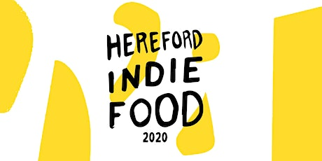 Hereford Indie Food 2020 tickets