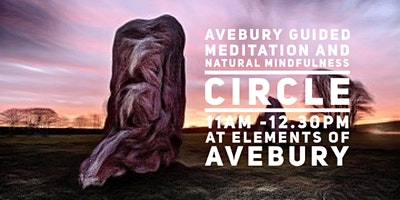 Avebury Guided Mediation and Natural Mindfulness Circle - £15pp