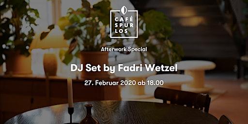 AFTERWORK SPECIAL: DJ Set von Fadri Wetzel